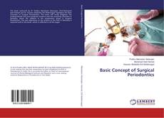 Bookcover of Basic Concept of Surgical Periodontics