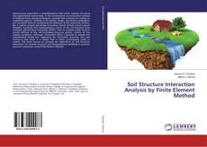 Couverture de Soil Structure Interaction Analysis by Finite Element Method