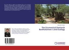 Обложка The Ecumenical Patriarch Bartholomew I and Ecology