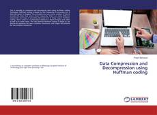 Обложка Data Compression and Decompression using Huffman coding