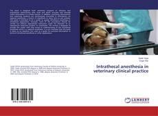 Capa do livro de Intrathecal anesthesia in veterinary clinical practice