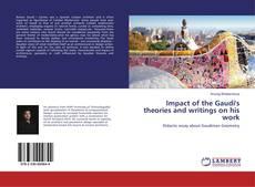 Обложка Impact of the Gaudi's theories and writings on his work