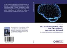 Bookcover of EEG Artefact Identification and Extraction in Autonomic Network