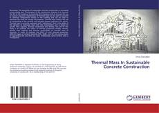 Bookcover of Thermal Mass In Sustainable Concrete Construction