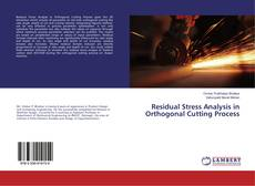 Bookcover of Residual Stress Analysis in Orthogonal Cutting Process