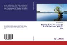 Bookcover of Thermoelastic Problems on Circular Plate and Annular Disc