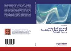 Urban Drainage and Sanitation, A Case Study of Nairobi -Kenya的封面