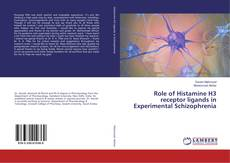 Bookcover of Role of Histamine H3 receptor ligands in Experimental Schizophrenia