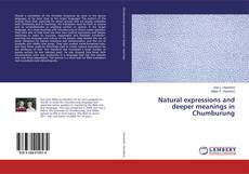 Bookcover of Natural expressions and deeper meanings in Chumburung