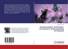 Capa do livro de Constructivism and Grade-12 Learners' Understanding of Calculus