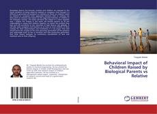 Bookcover of Behavioral Impact of Children Raised by Biological Parents vs Relative