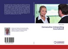 Bookcover of Consecutive Interpreting Coursebook