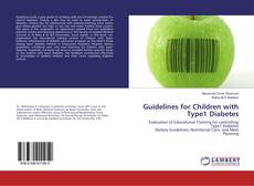 Bookcover of Guidelines for Children with Type1 Diabetes