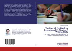 Bookcover of The Role of Feedback in Developing EFL Students' Writing Skills