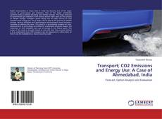 Bookcover of Transport; CO2 Emissions and Energy Use: A Case of Ahmedabad, India