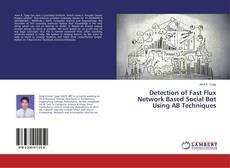 Detection of Fast Flux Network Based Social Bot Using AB Techniques kitap kapağı