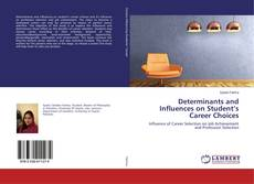 Bookcover of Determinants and Influences on Student's Career Choices