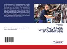 Bookcover of Study of Gas Side Convective Heat Transfer in an Automobile Engine