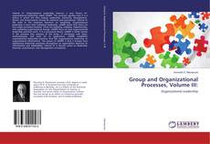 Bookcover of Group and Organizational Processes, Volume III: