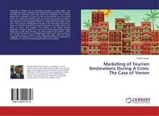 Buchcover von Marketing of Tourism Destinations During A Crisis: The Case of Yemen