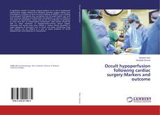 Bookcover of Occult hypoperfusion following cardiac surgery:Markers and outcome