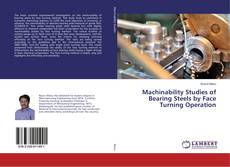 Portada del libro de Machinability Studies of Bearing Steels by Face Turning Operation