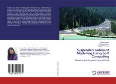 Bookcover of Suspended Sediment Modelling Using Soft Computing