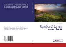 Bookcover of Strategies of Politeness in Requests as Used by Najdi Female Speakers