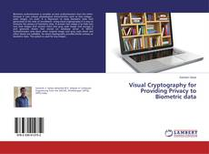 Bookcover of Visual Cryptography for Providing Privacy to Biometric data