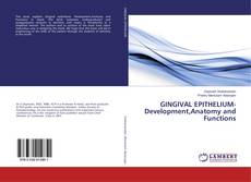 Bookcover of GINGIVAL EPITHELIUM-Development,Anatomy and Functions