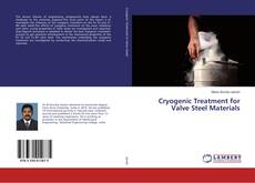 Bookcover of Cryogenic Treatment for Valve Steel Materials