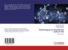 Couverture de Technologies to decode the code of life
