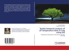 Bookcover of Spatio-temporal analysis of air temperature data in Iraq using GIS