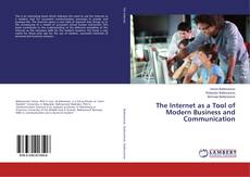 The Internet as a Tool of Modern Business and Communication kitap kapağı