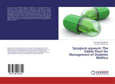 Syzygium aqueum: The Edible Plant for Management of Diabetes Mellitus kitap kapağı