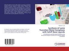 Synthesis of some Transition Metal Complexes with Schiff Base Ligands的封面