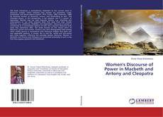 Women's Discourse of Power in Macbeth and Antony and Cleopatra的封面