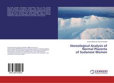 Buchcover von Stereological Analysis of Normal Placenta of Sudanese Women