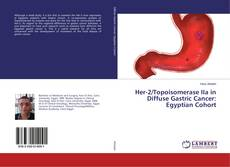 Capa do livro de Her-2/Topoisomerase IIa in Diffuse Gastric Cancer: Egyptian Cohort