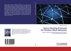 Couverture de Secure Routing Protocols for Wireless Mesh Networks