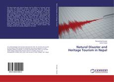 Bookcover of Natural Disaster and Heritage Tourism in Nepal