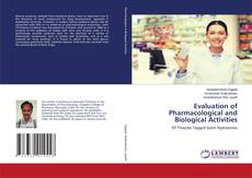 Couverture de Evaluation of Pharmacological and Biological Activities