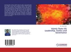 Bookcover of Islamic State (IS) Leadership, Tactics and Governance