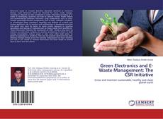 Bookcover of Green Electronics and E-Waste Management: The CSR Initiative