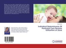 Individual Determinants Of Postnatal Care Services Utilization at Gove的封面