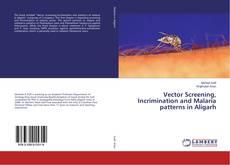 Portada del libro de Vector Screening, Incrimination and Malaria patterns in Aligarh