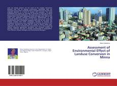 Couverture de Assessment of Environmental Effect of Landuse Conversion in Minna