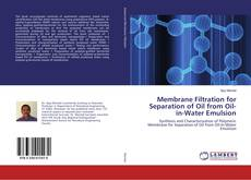 Bookcover of Membrane Filtration for Separation of Oil from Oil-in-Water Emulsion