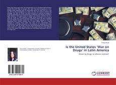 Bookcover of Is the United States 'War on Drugs' in Latin America