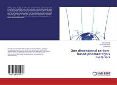 Bookcover of One dimensional carbon-based photocatalysis materials